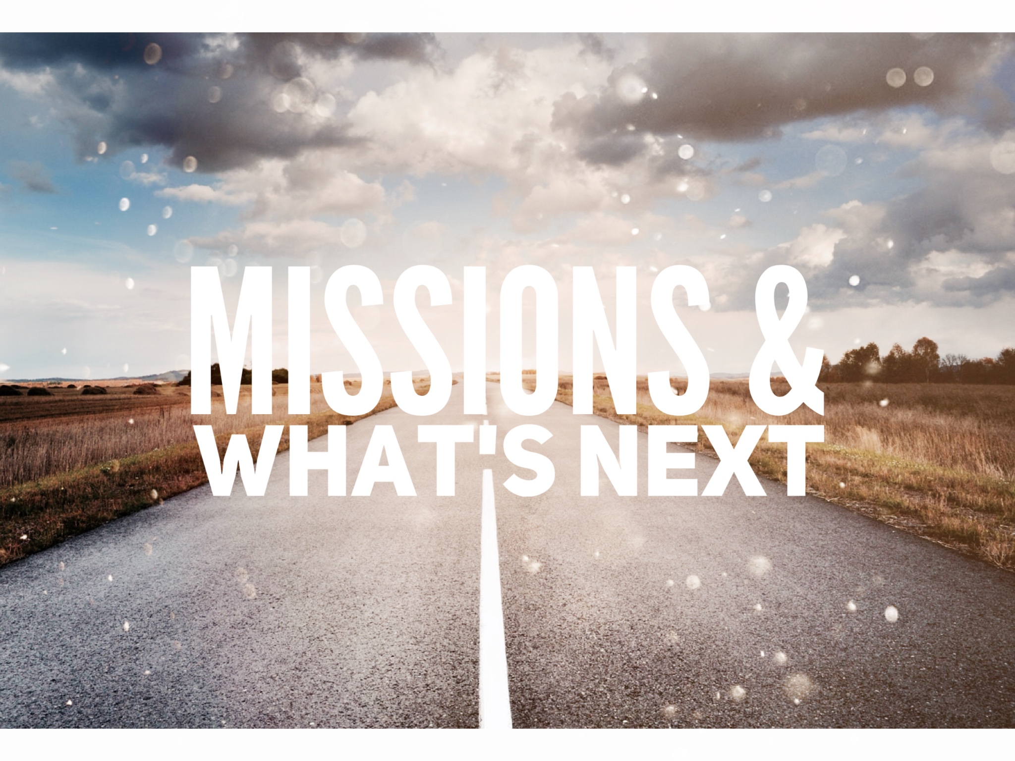 Missions & What's Next